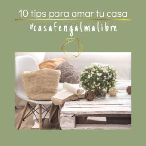 10 TIPS para amar tu CASA