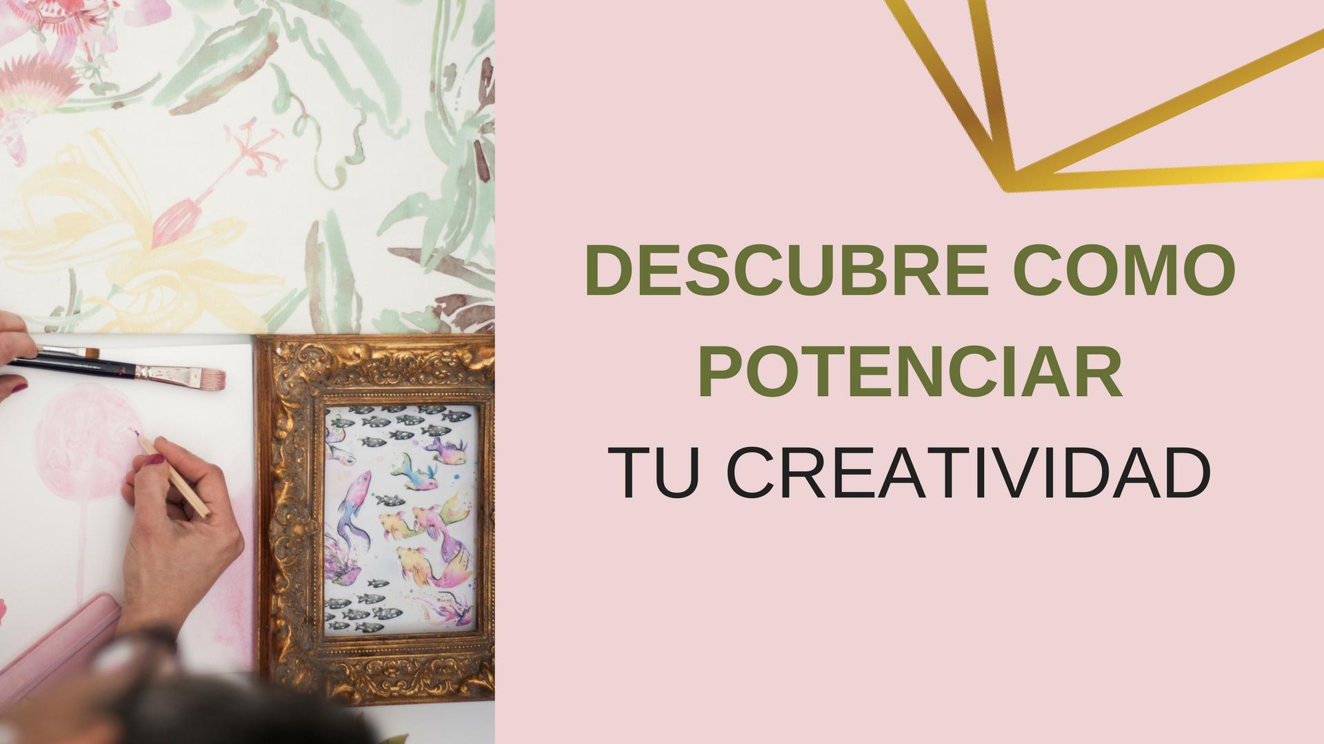 En este momento estás viendo Descubre como potenciar tu creatividad